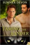 Taming the Bander - Summer Devon