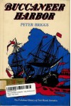 Buccaneer Harbor: The Fabulous History of Port Royal, Jamaica - Peter Briggs