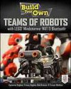 Build Your Own Teams of Robots with Lego(r) Mindstorms(r) Nxbuild Your Own Teams of Robots with Lego(r) Mindstorms(r) Nxt and Bluetooth(r) T and Bluetooth(r) - Cameron Hughes, Tracey Hughes, Trevor Watkins, Bob Kramer