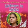 Sikhism in India (Families and Their Faiths) - Frances Hawker, Bruce Campbell