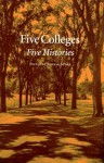Five Colleges: Five Histories - Ronald Story