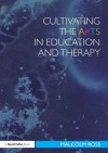 Cultivating the Habit of Art in Education and Therapy - Malcolm Ross