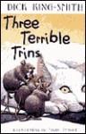 Three Terrible Trins (ALA Notable Children's Book) - Dick King-Smith, Mark Teague