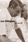 Joe DiMaggio: The Long Vigil - Jerome Charyn
