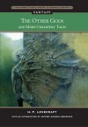 Other Gods and More Unearthly Tales - H.P. Lovecraft, Jeffrey Andrew Weinstock