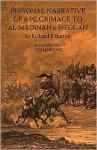 Personal Narrative of a Pilgrimage to Al-Madinah and Meccah (Volume 1) - Richard Francis Burton