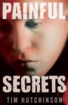 Painful Secrets - Tim Hutchinson