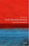 The Renaissance: A Very Short Introduction - Jerry Brotton