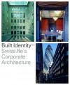 Built Identity: Swiss Re's Corporate Architecture - Richard Hall