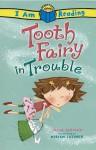 Tooth Fairy in Trouble (I Am Reading) - Julia Jarman, Miriam Latimer