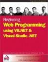 Beginning Web Programming Using VB.NET and Visual Studio .Net - Daniel Cazzulino, Chris Hart