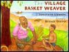 The Village Basket Weaver - Jonathan London, George Crespo