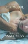 Degrees of Nakedness: Stories - Lisa Moore