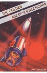 The Golden Age of Science Fiction: A Brief History of the Golden Age of Science Fiction - Lance Chandler, H. Beam Piper, Tom Godwin, Minute Help Guides