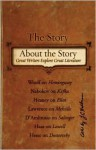 The Story About the Story: Great Writers Explore Great Literature - J.C. Hallman