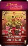 My Deadly Valentine - Valerie Hansen, Lynette Eason