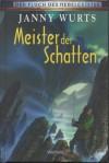 Meister der Schatten - Janny Wurts, Frauke Meier