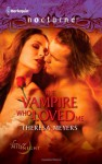 The Vampire Who Loved Me - Theresa Meyers