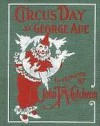 Circus Day - George Ade