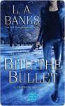 Bite the Bullet - L.A. Banks
