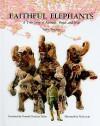 Faithful Elephants: A True Story of Animals, People, and War - Yukio Tsuchiya
