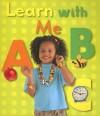 Learn with Me ABC - Ivan Bulloch, Diane James, Daniel Pangbourne