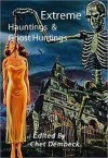 Extreme Hauntings and Ghost Huntings - H.A. Bruce, Chet Dembeck