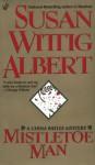 Mistletoe Man - Susan Wittig Albert