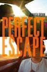 Perfect Escape - Jennifer Brown
