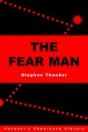 The Fear Man - Stephen Theaker