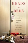 Heads in Beds: A Reckless Memoir of Hotels, Hustles, and So-Called Hospitality (Audio) - Jacob Tomsky