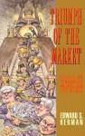 Triumph of the Market: Essays on Economics, Politics, and the Media - Edward S. Herman