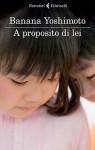 A proposito di lei - Banana Yoshimoto, Giorgio Amitrano