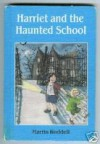 Harriet and the Haunted School - Martin Waddell
