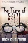 The Tome of Bill Compendium (volume 1) - Rick Gualtieri