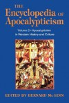 Encyclopedia of Apocalypticism: Volume 2: Apocalypticism in Western History and Culture - Bernard McGinn