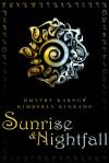 Sunrise & Nightfall - Karpov Kinrade, Dmytry Karpov, Kimberly Kinrade