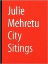 Julie Mehretu: City Sitings - Siemon Allen, Rebecca Hart