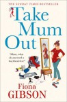 Take Mum Out - Fiona Gibson