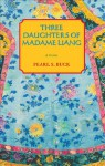 The Three Daughters of Madame Liang - Pearl S. Buck