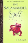 The Salamander Spell (Tales of the Frog Princess, Prequel) - E.D. Baker