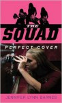 Perfect Cover (The Squad Series) - Jennifer Lynn Barnes