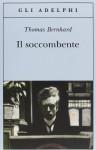 Il soccombente - Thomas Bernhard, Renata Colorni