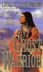 Ghost Warrior - Lucia St. Clair Robson