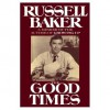 The Good Times - Russell Baker