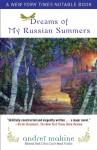 Dreams of My Russian Summers - Andreï Makine, Geoffrey Strachan