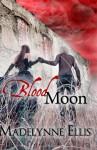 Blood Moon - Madelynne Ellis