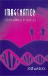 Imagenation: Popular Images of Genetics - José van Dijck