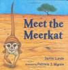 Meet the Meerkat - Darrin Lunde, Patricia J Wynne