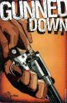 Gunned Down - Kako, Bruno D'Angelo, Shane L. Amaya